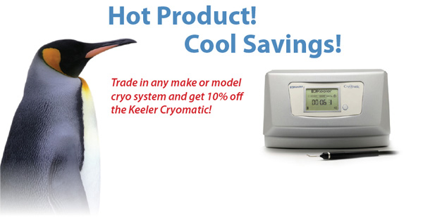 Keeler Cryomatic Trade In Offer! Hot Product...Cool Savings!